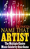 Name That Artist - The Multiple Choice Music Celebrity Quiz Game (Music Trivia Game)