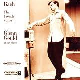 Bach: French Suites, BWV 812-817 (Glenn Gould Anniversary Edition) Johann Sebastian Bach