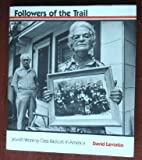 Followers of the Trail: Jewish Working-Class Radicals in America (0300043546) by Leviatin, David