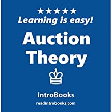 Auction Theory | Livre audio Auteur(s) :  IntroBooks Narrateur(s) : Andrea Giordani