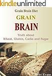 Grain Brain: Grain Brain Diet, Truth...