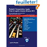 Plunkett's Transportation, Supply Chain & Logistics Industry Almanac 2013: The Only Complete Guide to the Transportation...