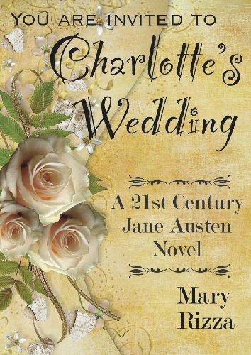 Charlotte's Wedding: A 21st Century Jane Austen Novel (21st Century Jane Austen Novels)