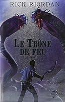 Kane Chronicles, Tome 2 : Le trône de feu
