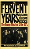 The Fervent Years: The Group Theatre And The Thirties