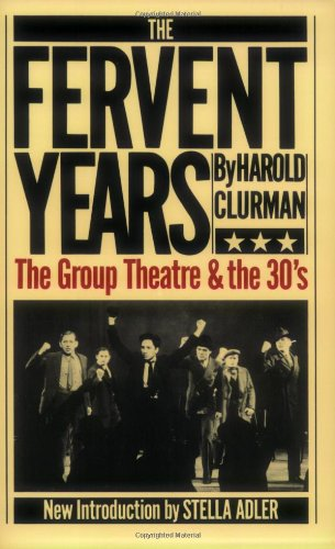 The Fervent Years: The Group Theatre And The Thirties (Da...