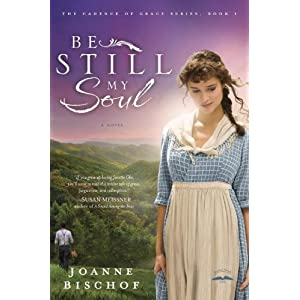 Be Still My Soul: A Novel (The Cadence of Grace)