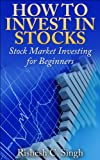 img - for How to Invest in Stocks: Stock Market Investing for Beginners (Profitable Investing Strategies) book / textbook / text book