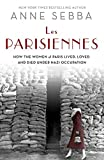 img - for Les Parisiennes: How the Women of Paris Lived, Loved, and Died Under Nazi Occupation book / textbook / text book
