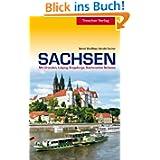 Sachsen: Mit Dresden, Leipzig, Erzgebirge und Sächsischer Schweiz