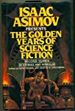 Isaac Asimov Presents the Golden Years of Science Fiction (Second Series)