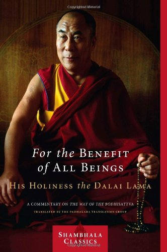 For the Benefit of All Beings: A Commentary on the Way of...
