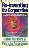 Re-Inventing the Corporation: Transforming Your Job and Your Company for the New Information Society (0446300888) by Naisbitt, John