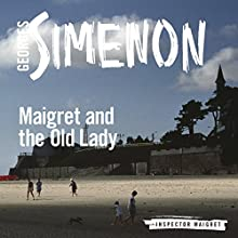 Maigret and the Old Lady: Inspector Maigret, Book 33 Audiobook by Georges Simenon Narrated by Gareth Armstrong