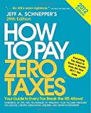 img - for How to Pay Zero Taxes 2012: Your Guide to Every Tax Break the IRS Allows! book / textbook / text book