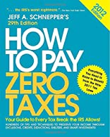How to Pay Zero Taxes : Your Guide to Every Tax Break the IRS Allows