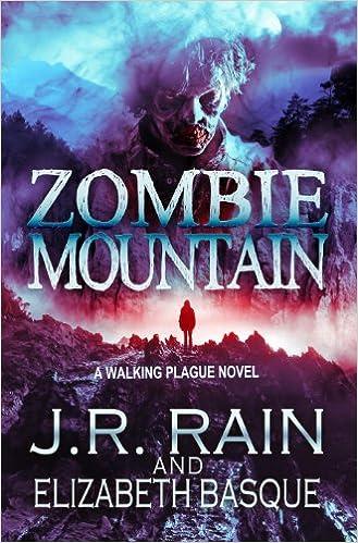 Walking Plague Trilogy, Book 3 - J.R. Rain, Elizabeth Basque