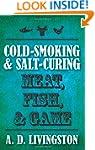 Cold-Smoking & Salt-Curing Meat, Fish...