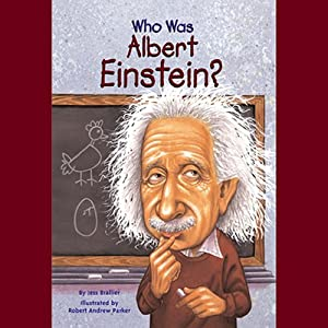 Who Was Albert Einstein? | [Jess Brallier]