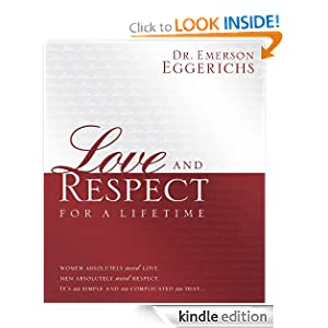 Love and Respect for a Lifetime: Women Absolutely Need Love. Men Absolutely Need Respect. Its as Simple and as Complicated as That...