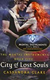 Cassandra Clare City of Lost Souls (The Mortal Instruments, Book 5)