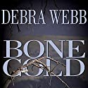 Bone Cold Audiobook by Debra Webb Narrated by Carrington MacDuffie