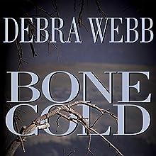 Bone Cold (       UNABRIDGED) by Debra Webb Narrated by Carrington MacDuffie