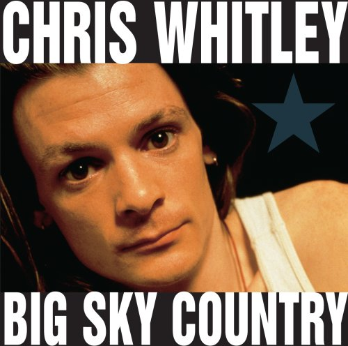 Chris Whitley-Big Sky Country-CDM-FLAC-1991-LoKET Download