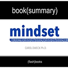 Summary of 'Mindset: The New Psychology of Success' by Carol Dweck   Book Summary Includes Analysis Audiobook by  FlashBooks Book Summaries Narrated by Dean Bokhari