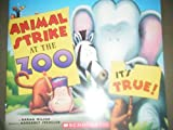 Animal Strike at the Zoo. It's True (0545000076) by Karma Wilson