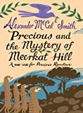 Precious and the Mystery of Meerkat Hill: A New Case from Precious Ramotswe