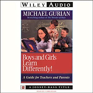 Boys and Girls Learn Differently: A Guide for Teachers and Parents | [Michael Gurian]