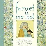 Nancy Van Laan Forget Me Not