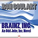Brainz, Inc. (       UNABRIDGED) by Ron Goulart Narrated by Ray Chase