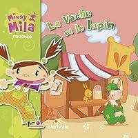 Missy Mila. la vache et le lapin