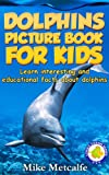 img - for Dolphins for Kids: Learn Interesting Dolphin Facts, a Picture Book About Dolphins for Children (Living Ocean Series) book / textbook / text book