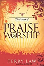 The Power Of Praise And Worship by Law Terry…