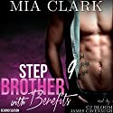Stepbrother with Benefits 9 (Second Season) Audiobook by Mia Clark Narrated by CJ Bloom, James Cavenaugh