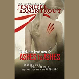 Blood Ties Book Three: Ashes to Ashes | [Jennifer Armintrout]