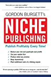 Niche Publishing: Publish Profitably Every Time!