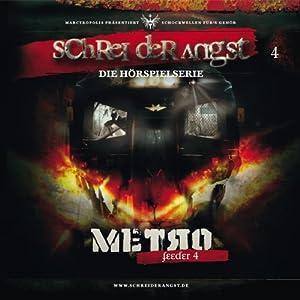 Feeder 4 - Metro (Schrei der Angst 4) Hörspiel