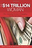 The $14 Trillion Woman: Your Essential Guide to Engaging the Female Client