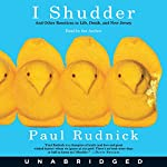 I Shudder: And Other Reactions to Life, Death, and New Jersey | Paul Rudnick