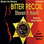 Bitter Recoil (       UNABRIDGED) by Steven F Havill Narrated by Rusty Nelson