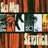 Sexotica Sex Mob