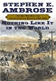 img - for THE MEN WHO BUILT THE TRANSCONTINENTAL RAILROAD 1863-1869 NOTHING LIKE IT IN THE WORLD book / textbook / text book