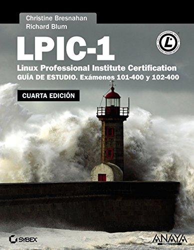 Lpic-1. Linux Professional Institute Certification - Cuarta Edición (Títulos Especiales)