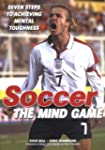 Soccer - The Mind Game: Seven Steps T...