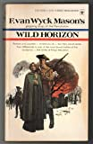 Wild horizon (Berkley medallion book) (0425033503) by Mason, F. van Wyck