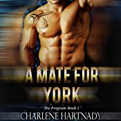 A Mate for York: The Program, Book 1 | [Charlene Hartnady]